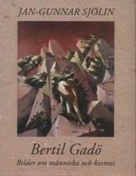 Bertil Gadö. Bilder om människan och kosmos. (omslag, framsida)