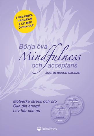 Börja öva mindfulness och acceptans (omslag, framsida)