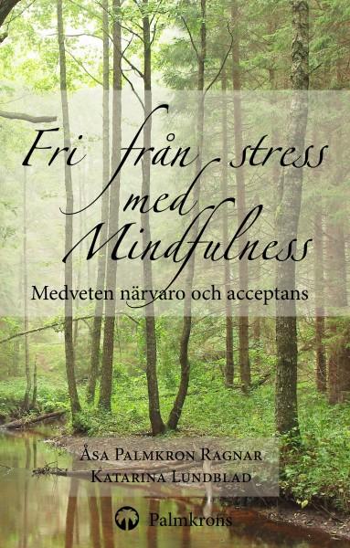 Fri från stress med mindfulness (omslag, framsida)